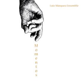 'MOMENTOS' • Luiz Márquez Ensemble • cover