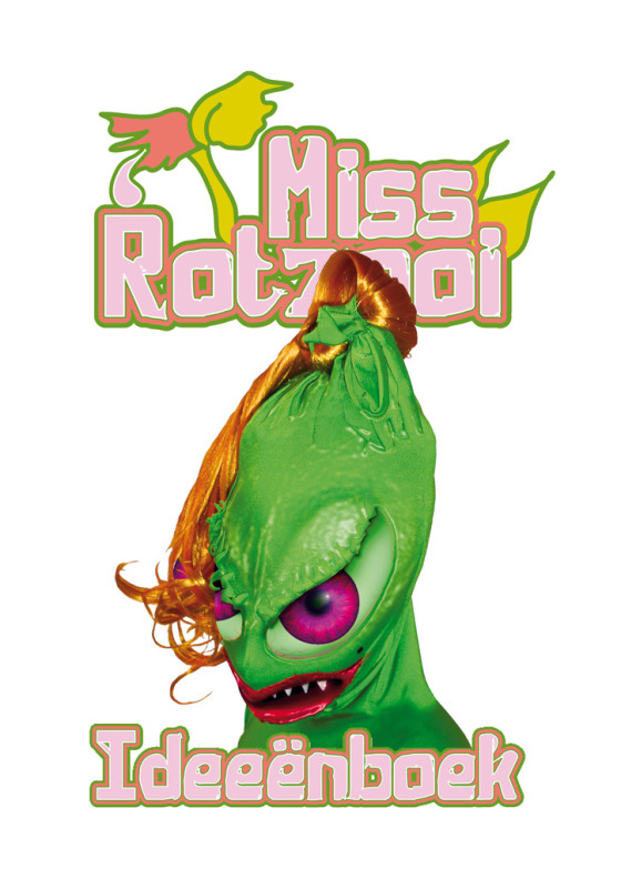 Miss Rotzooi - musical & ideeënboek